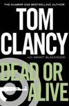 Dead Or Alive - tom clancy - 9780718157418